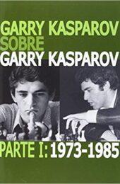 Garry Kasparov sobre Garry Kasparov 1