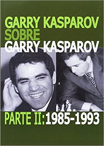 Garry Kasparov sobre Garry Kasparov 2