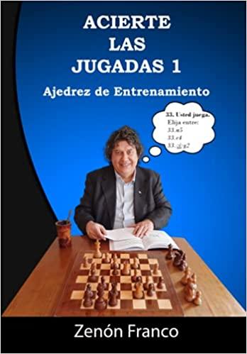 Acierte las jugadas 1: ajedrez de entrenamiento
